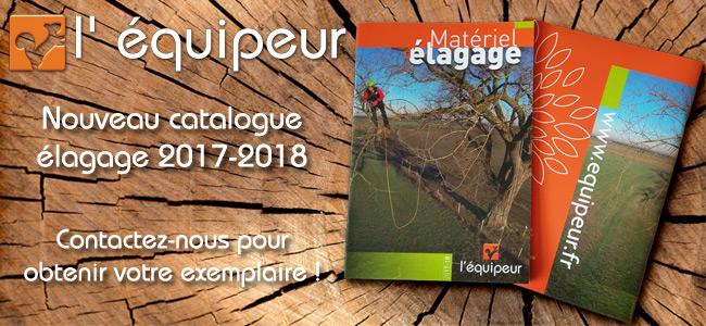 Le nouveau catalogue élagage 2017 – 2018 de L'Équipeur est arrivé !