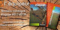 Le nouveau catalogue élagage 2017 - 2018 de L'Équipeur est arrivé !