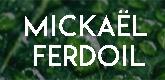 – Ferdoil Mickaël –